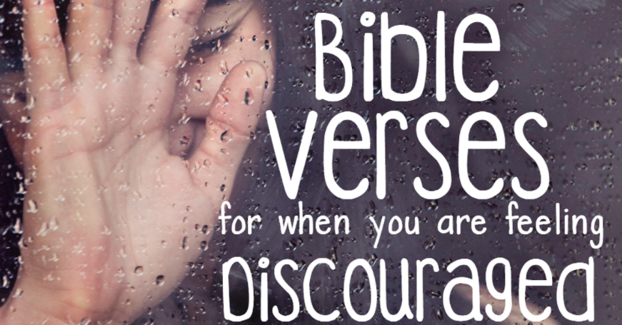 15 Bible Verses For When You Are Feeling Discouraged