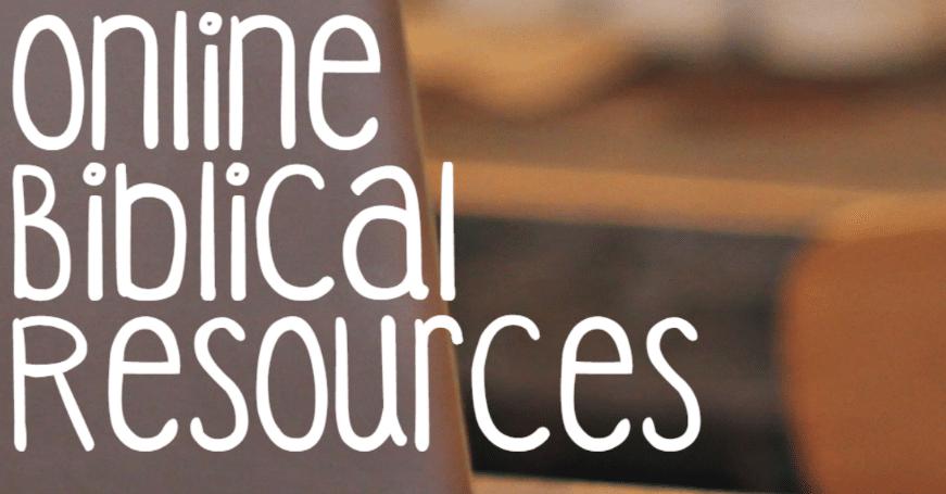 My Three Go-To Online Biblical Resources