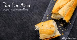 """Pan De Agua (PuertoRican""""Water Bread"""")"""