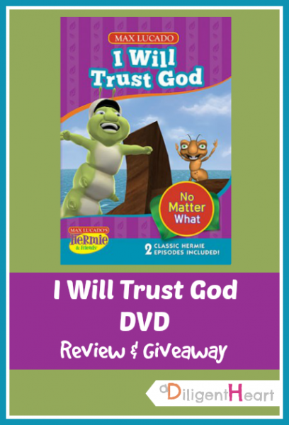 I Will Trust God DVD ~ Hermie & Friends {Review & Giveaway} (April 15 through April 22)