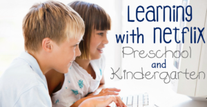 Learning with Netflix : Preschool and Kindergarten