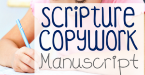 Scripture Copywork : Manuscript