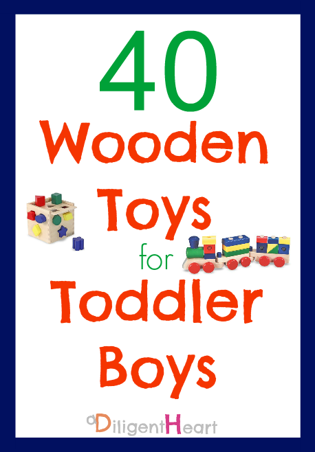 40 Wooden Toys for Toddler Boys I adiligentheart.com