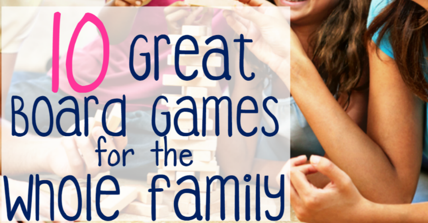 10 Great Board Games for the Whole Family