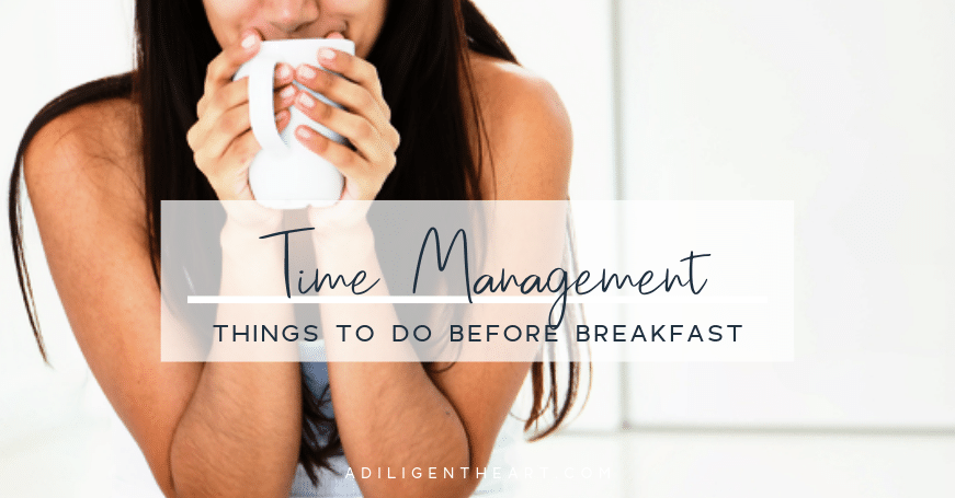 4 Things To Do Before Breakfast