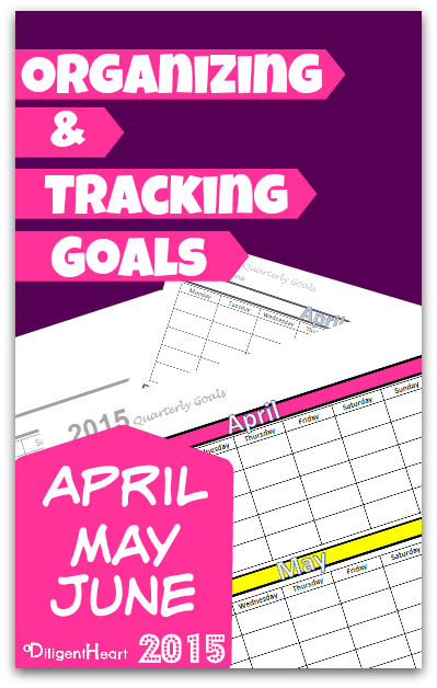 Organizing and Tracking Goals for {Free Printable April. May. June 2015} I adiligentheart.com