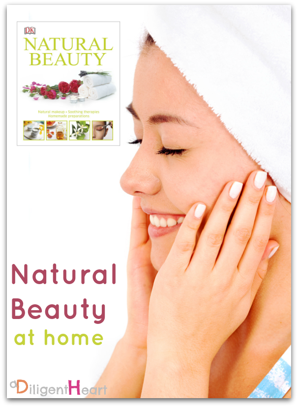 Natural Beauty at Home {Book Giveaway} I adiligentheart.com
