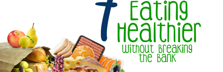 7 Tips to Eating Healthier without Breaking the Bank I FB Image