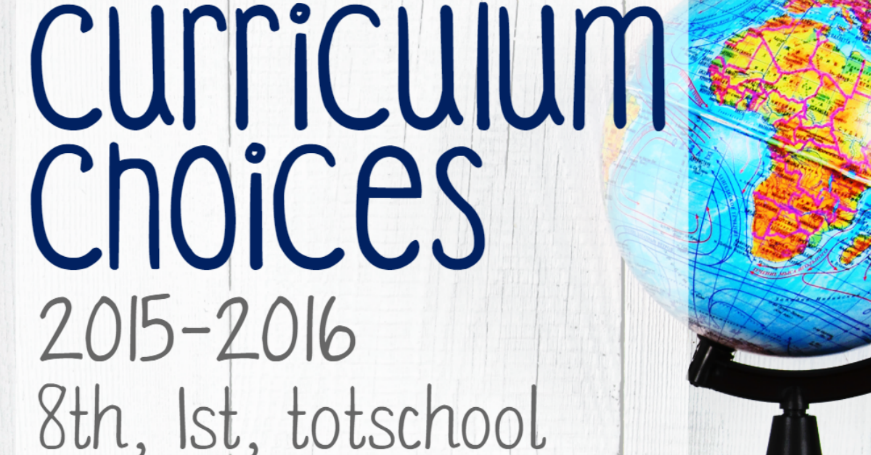 2015-2016 Curriculum Choices (Tot, 1st, 8th)
