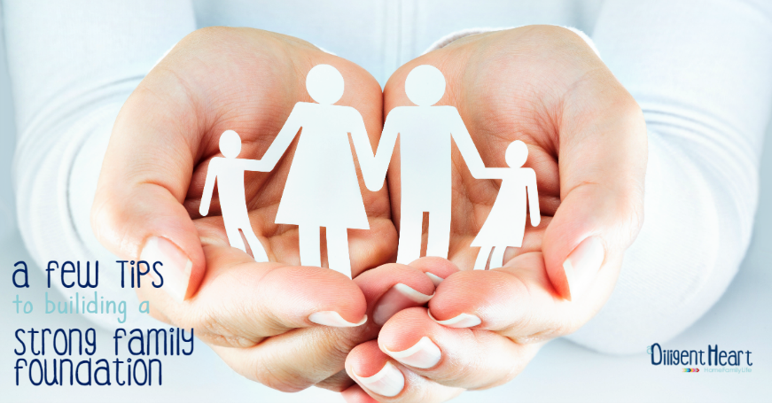 A Few Tips To Building A Strong Family Foundation
