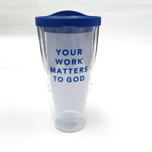 24 oz. Your Work Matters to God tumbler