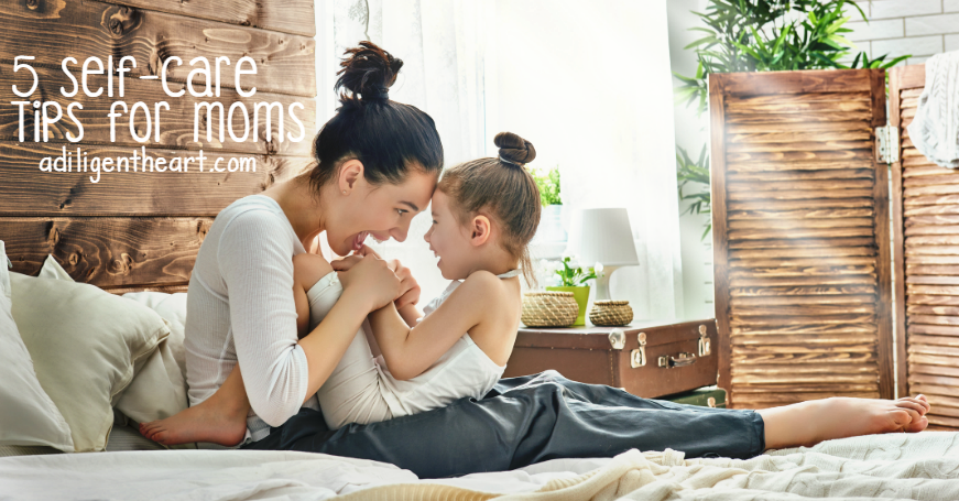 5 Self-Care Tips for Moms