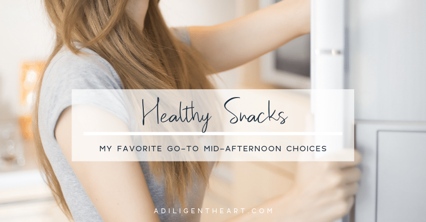 My Favorite Go-To Mid-Afternoon Healthy Snacks