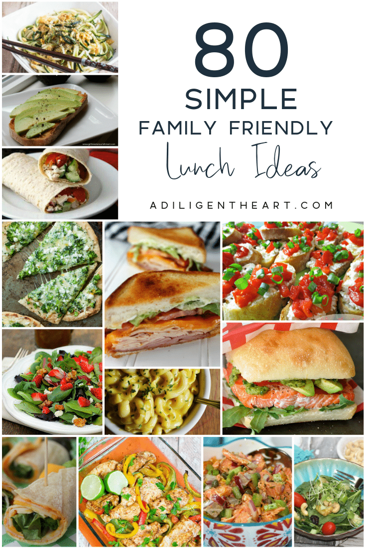 80 Simple Family Friendly Lunch Ideas