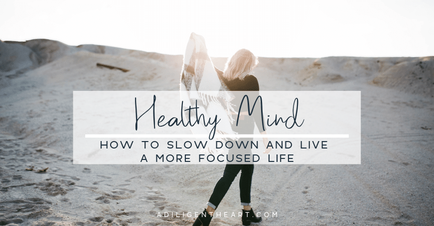 How to Slow Down and Live a More Focused Life