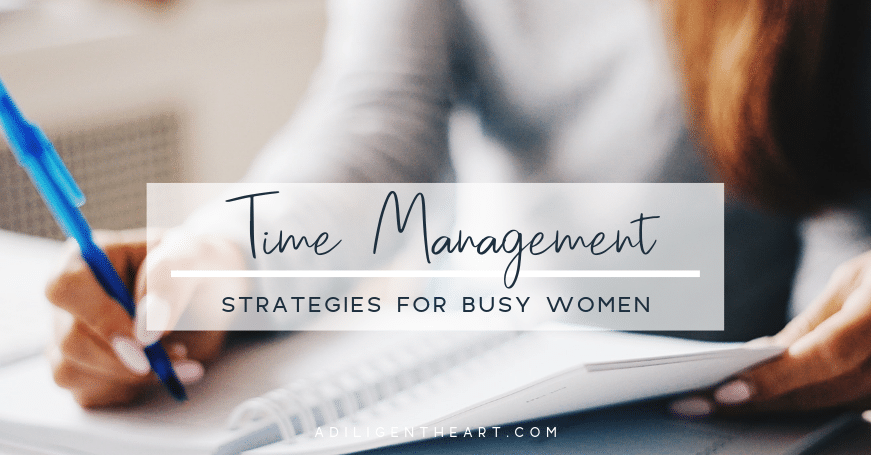 Great Time Management Strategies for Busy Women