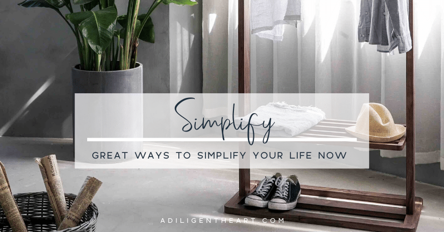 Great Ways to Simplify Your Life Now