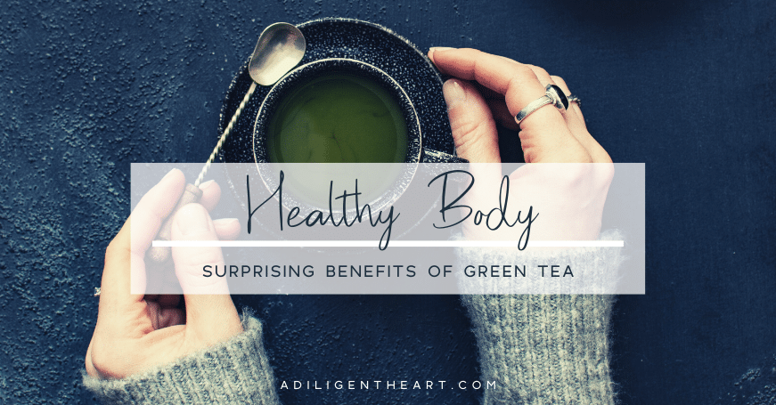 The Surprising Benefits of Green Tea