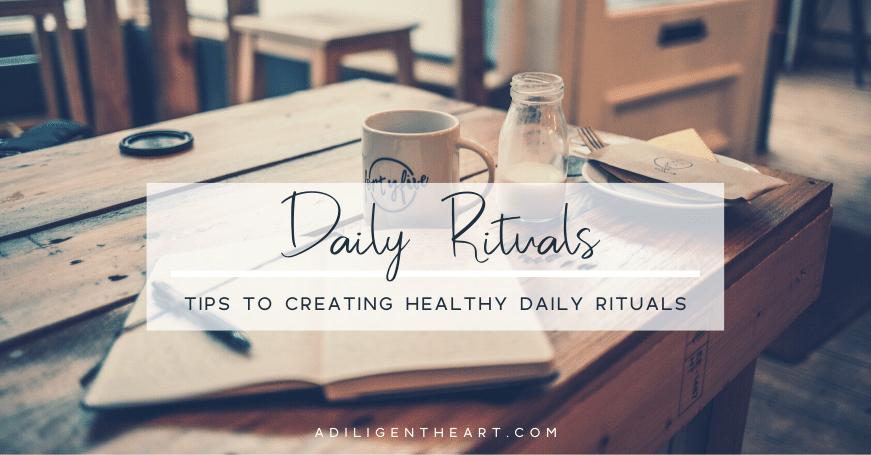 Tips for Creating Healthy Daily Rituals