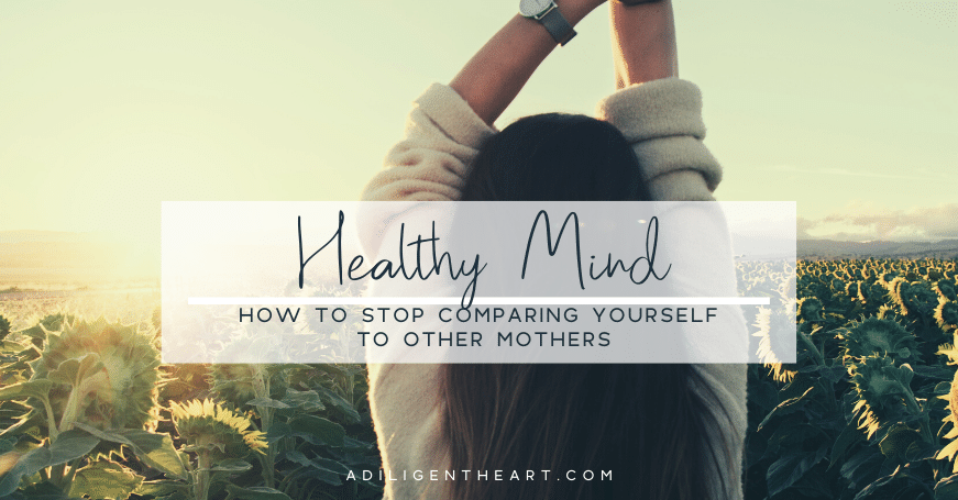 How to Stop Comparing Yourself to Other Mothers