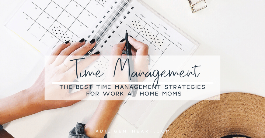 Time Management Strategies for Work at Home Moms