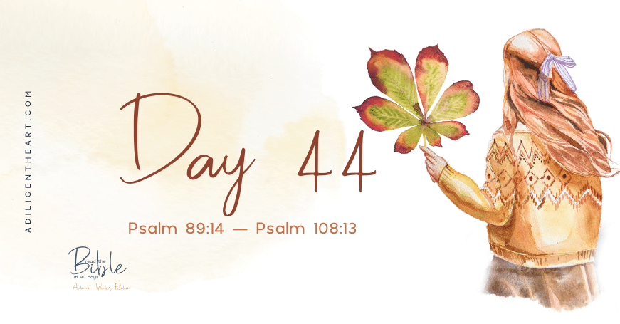 Day 44: Read The Bible In 90 Days