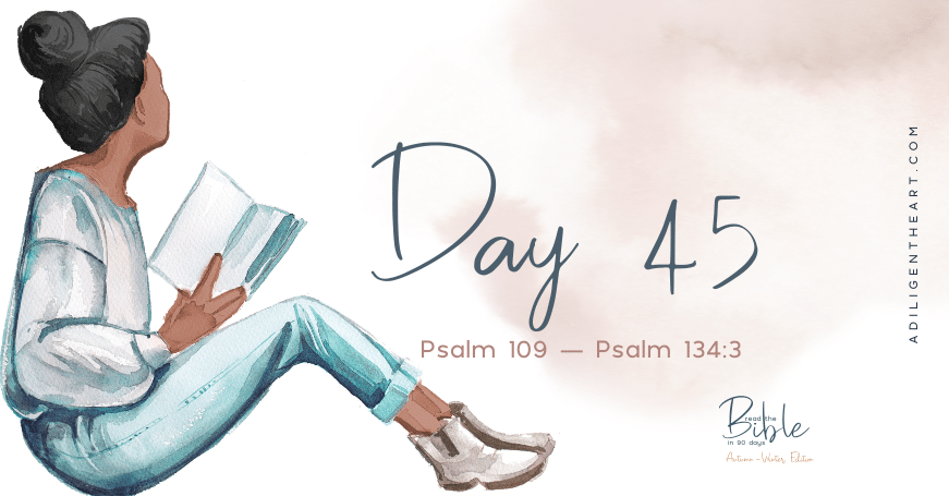 Day 45: Read The Bible In 90 Days