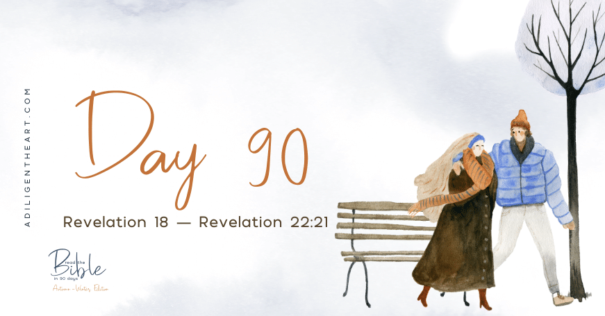 Day 90: Read The Bible In 90 Days